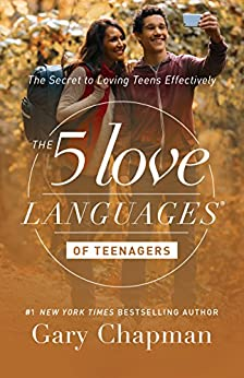 The 5 Love Languages of Teenagers: The Secret to Loving Teens Effectively by [Chapman, Gary]