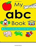 A Picture Book Of Lowercase Letters: My ABC Books