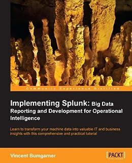 Implementing Splunk: Big Data Essentials for Operational Intelligence by [Bumgarner, Vincent]