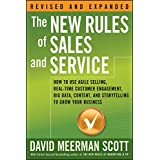 The New Rules of Sales and Service: How to Use Agile Selling, Real-Time Customer Engagement, Big Data, Content, and Storytell