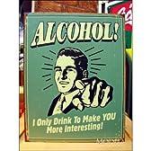 アメリカンブリキ看板 お前がつまらないから俺は飲んでるんだよ!