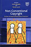Non-Conventional Copyright: Do New and Atypical Works Deserve Protection?