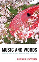 Music and Words: Producing Popular Songs in Modern Japan, 1887-1952 (New Studies of Modern Japan)