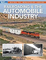 Railroading & the Automobile Industry (Guide to Industries)