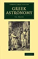 Greek Astronomy (Cambridge Library Collection - Astronomy)