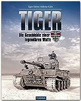 Tiger: Die Geschichte einer legendaeren Waffe