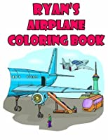 Ryan's Airplane Coloring Book: High Quality Personalized Coloring Book [並行輸入品]