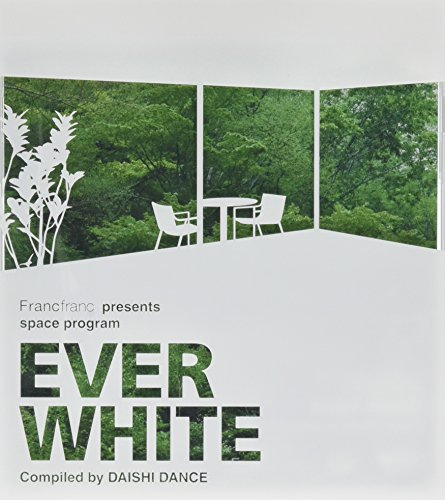 space program EVER WHITE / Francfranc 15th Anniversary Special Edition Compiled&Remixed by DAISHI DANCE