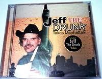 Jeff the Drunk: Takes Manhatta