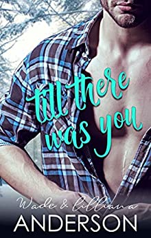 Till There Was You by [Anderson, Lilliana, Anderson, Wade]