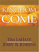 Kingdom Come: The Final Victory (Thorndike Press Large Print Basic Series)