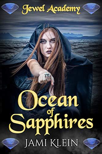 Ocean of Sapphires: Semester Four (Jewel Academy Book 4) (English Edition)
