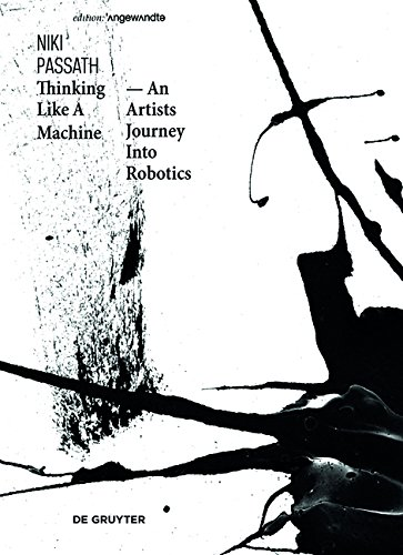 [画像:Thinking Like a Machine: An Artists Journey Into Robotics (Edition Angewandte)]