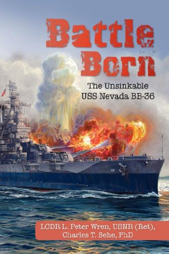 Battle Born: The Unsinkable Uss Nevada Bb-36
