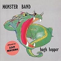 Monster Band by HUGH HOPPER (2013-05-04)