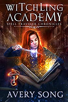 Witchling Academy: Semester One (Spell Traveler Chronicles Book 1) by [Song, Avery]