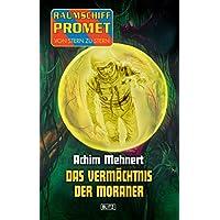 Raumschiff Promet - Von Stern zu Stern 06: Das Vermächtnis der Moraner (German Edition)