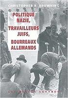 Politique Nazie, Travailleurs Juifs, Bourreaux Allemands (Histoire)