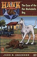 The Case of the Car-Barkaholic Dog #17 (Hank the Cowdog)