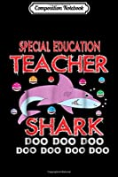 Composition Notebook: Special Education Teacher Shark Doo Doo Doo Gift Journal/Notebook Blank Lined Ruled 6x9 100 Pages