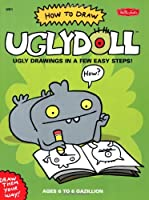How to Draw Uglydoll: Ugly Drawings In A Few Easy Steps! (Walter Foster How to Draw Series)