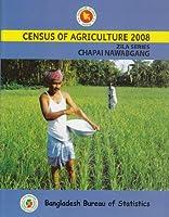 Census of Agricultural (Bangladesh)- 2008, Zila Series: Chapai Nawabgang Zila
