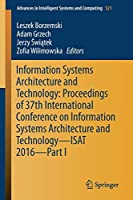 Information Systems Architecture and Technology: Proceedings of 37th International Conference on Information Systems Architecture and Technology – ISAT 2016 – Part I (Advances in Intelligent Systems and Computing)