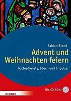 Advent und Weihnachten feiern: Gottesdienste, Ideen und Impulse