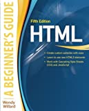 HTML: A Beginner's Guide, Fifth Edition by Wendy Willard (2013-04-03)