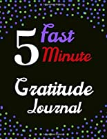 Fast 5 minute gratitude journal: A 52 Week Guide To Cultivate An Attitude Of Gratitude: Gratitude journal ... Find happiness & peach in 5 minute a day