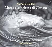 Antonio Caldara: Morte e sepoltura di Christo by Maria Grazia Schiavo