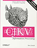 CJKV Information Processing: Chinese, Japanese, Korean, and Vietnamese Computing