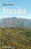 Korsika Und Die (Fast) Ungewollte Dezimierung Seiner Bevoelkerung