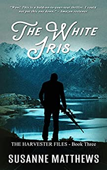 The White Iris: The Harvester Files Book Three by [Matthews, Susanne]