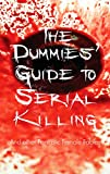 The Dummies' Guide To Serial Killing: And Other Fantastic Female Fables (English Edition)