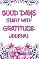 Good Days Start With Gratitude Journal: A Pink Peony Guide To Cultivate An Attitude Of Gratitude   Pink Peony Journal with Pink Peonie Flower Design 4