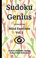 Sudoku Genius Mind Exercises Volume 1: Lookout Mountain, Georgia State of Mind Collection