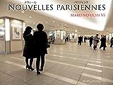 NOUVELLES PARISIENNES: Maru-no-uchi VI
