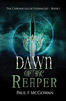 Dawn of the Reaper (The Chronicles of Evernight Book 1) by [McGowan, Paul F.]