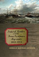 Ireland, Sweden and the Great European Migration, 1815-1914 (McGill-Queen's Studies in Ethnic History, Series Two)