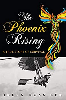 The Phoenix Rising: A True Story of Survival by [Lee, Helen Ross]