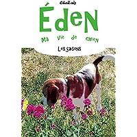 Les saisons. (Eden, ma vie de chien t. 2) (French Edition)