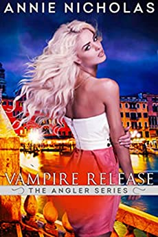 Vampire Release (The Angler Book 3) by [Nicholas, Annie]