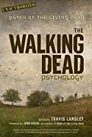The Walking Dead Psychology: Psych of the Living Dead by Unknown(2015-08-04)