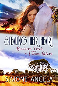 Stealing her Heart (Bindarra Creek A Town Reborn Book 6) by [Angela, Simone]