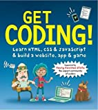 Get Coding! Learn HTML, CSS, and JavaScript and Build a Website, App, and Game by Young Rewired State(2016-05-05)