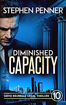Diminished Capacity: David Brunelle Legal Thriller #10 (David Brunelle Legal Thrillers) by [Penner, Stephen]
