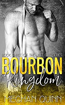 Bourbon Kingdom  (The Jett Girl Series Book 3) by [Quinn, Meghan]