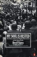 My Soul Is Rested: Movement Days in the Deep South Remembered