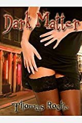 Dark Matter: Eros on the Wild Side Kindle Edition